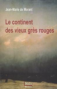 Le continent des vieux grès rouges par Jean-Marie de Morant