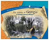 The Colony of Georgia (Library of the Thirteen Colonies and the Lost Colony)