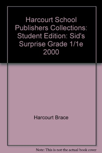 Sid's Surprise Grade 1 Level 1e: Harcourt School Publishers Collections