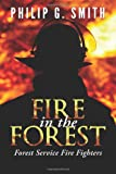 Fire in the Forest: Forest Service Fire Fighters