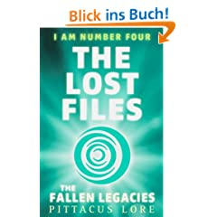I Am Number Four: The Lost Files: The Fallen Legacies (Lorien Legacies)