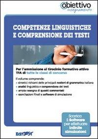 TFA. Competenze linguistiche e comprensione dei testi. Per l'ammissione al tirocinio formativo attivo di tutte le classi di concorso. Con software di simulazione