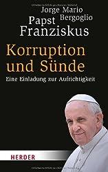 Korruption und Sünde: Eine Einladung zur Aufrichtigkeit (HERDER spektrum)