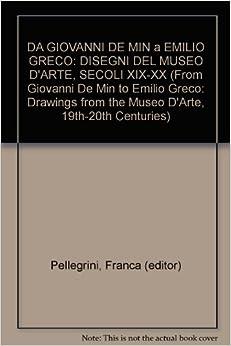 DA GIOVANNI DE MIN a EMILIO GRECO: DISEGNI DEL MUSEO D'ARTE, SECOLI