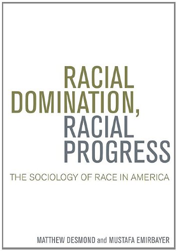 Racial Domination, Racial Progress:  The Sociology of...