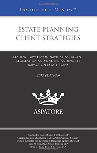 estate-planning-client-strategies-2015-leading-lawyers-on-navigating-recent-legislation-and-understa