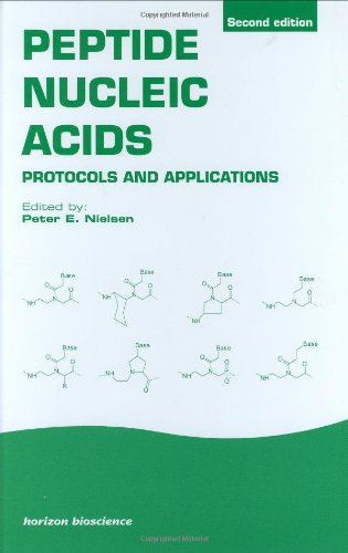 Peptide Nucleic Acids: Protocols And Applications (Horizon Bioscience)