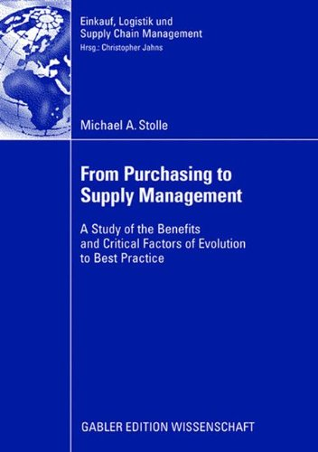 From Purchasing to Supply Management: A Study of the Benefits and Critical Factors of Evolution to Best Practice (Einkau