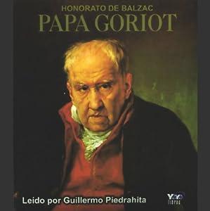 Papa Goriot [Father Goriot] | [Honore de Balzac]