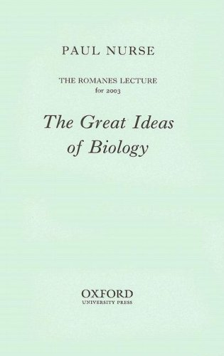 The Great Ideas of Biology: The Romanes Lecture for 2003 (Romanes Lectures)