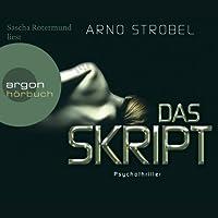 Das Skript Hörbuch von Arno Strobel Gesprochen von: Sascha Rotermund