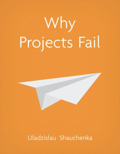 Why Projects Fail, by Uladzislau Shauchenka