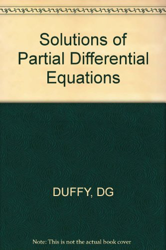 Solutions of Partial Differential Equations, by Dean G. Duffy