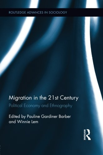 migration-in-the-21st-century-political-economy-and-ethnography