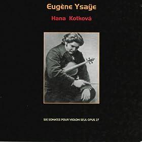 Eug�ne Ysa�e : Six sonates pour violon seul, Op. 27