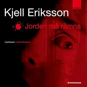 Jorden ma ramna [The Earth May Crumble] | [Kjell Eriksson]
