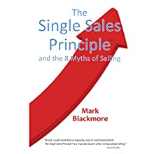 The Single Sales Principle | Livre audio Auteur(s) : Mark Blackmore Narrateur(s) : Mark Blackmore