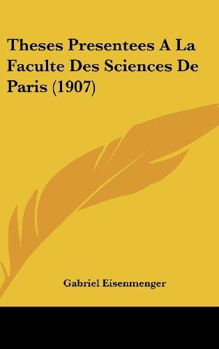 Theses Presentees a la Faculte Des Sciences de Paris (1907)