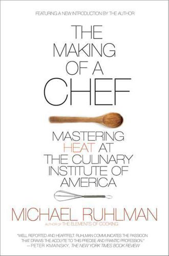 Download The Making of a Chef: Mastering Heat at the Culinary Institute of America