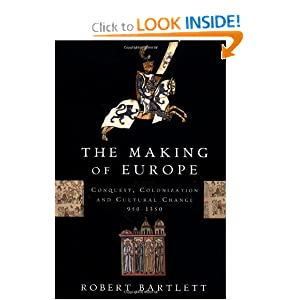 bartlett robert the making of europe
