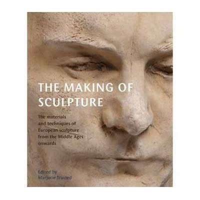 The Making of Sculpture (Paperback)