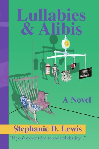 Lullabies & Alibis: a novel