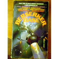 Berserker Base by Poul Anderson,&#32;Larry Niven and Fred Saberhagen