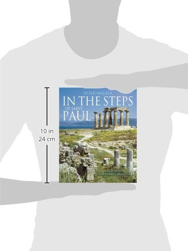 In the Steps of Saint Paul: An Illustrated Guide to Paul's Journeys (In the Steps of...Series)