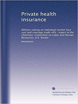 Private health insurance: Millions relying on individual market face cost and coverage trade ...