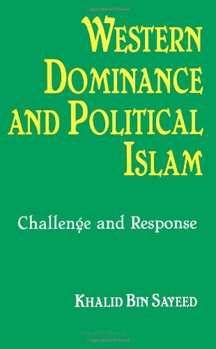 Western Dominance and Political Islam: Challenge and Response
