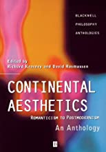 Continental Aesthetics: An Anthology (Blackwell Philosophy Anthologies)
