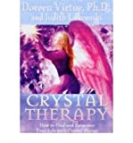 Crystal Therapy: How to Heal and Empower Your Life with Crystal Energy (140190467X) by Doreen Virtue