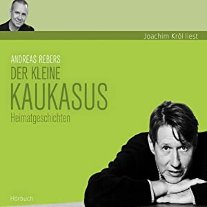 Der kleine Kaukasus: WortArt [Audiobook] [Audio CD] Andreas Rebers
