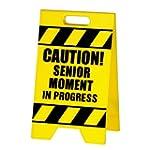 BigMouth Senior Moment Caution Sign (...