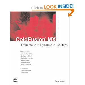 ColdFusion MX Mentor: From Static to Dynamic in 10 Steps