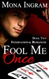 Fool Me Once (International Romance Series - Book Two)