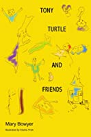 Tony Turtle and Friends