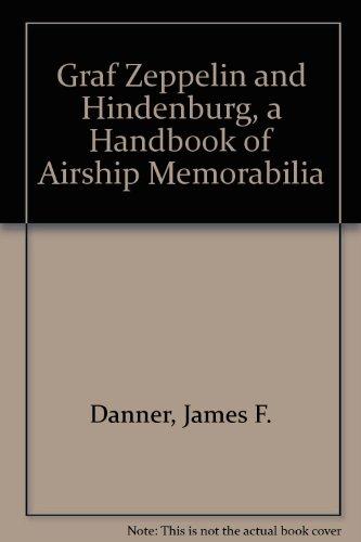 graf-zeppelin-and-hindenburg-a-handbook-of-airship-memorabilia