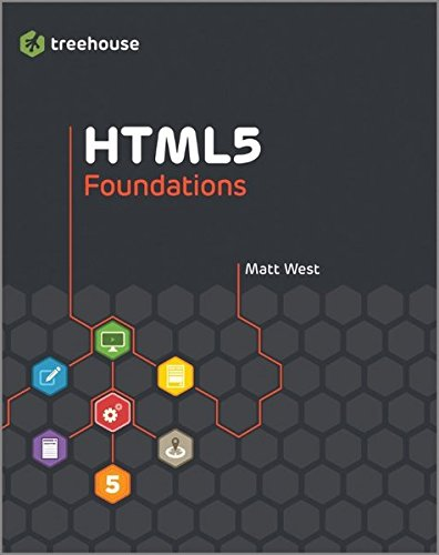 HTML5 Foundations (Treehouse Book Series)