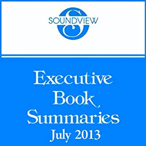 Soundview Executive Book Summaries, July 2013 | [Bob Garfield, Doug Levy, Martin Murphy, Steven Snyder]