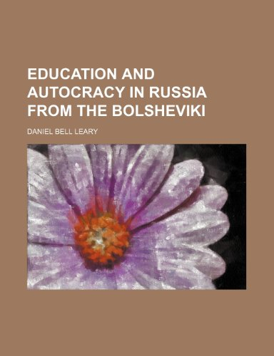 Education and Autocracy in Russia From the Bolsheviki
