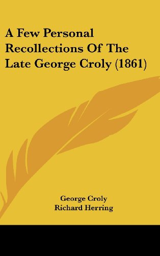 A Few Personal Recollections of the Late George Croly (1861)