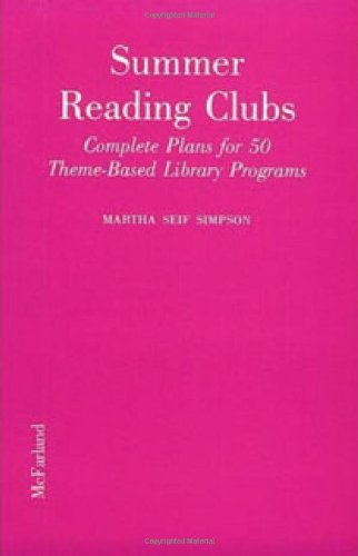 Summer Reading Clubs: Complete Plans For 50 Theme-Based Library Programs front-860389