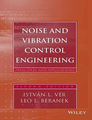 Noise and Vibration Control Engineering: Principles and Applications