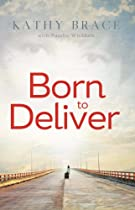 Born To Deliver (streams Of Mercy Book 1)