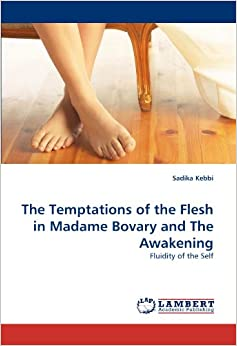 a comparison of the awakening and madame bovary Essay, research paper a comparison between madame bovary and the awakening centuries ago, in france, gustave flaubert wrote madame bovary 2 peter 3.