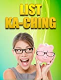 img - for List KaChing: How to build a list and make an easy income book / textbook / text book