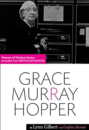 a biography of grace murray hopper Rear admiral dr grace murray hopper was a remarkable woman who grandly rose to the challenges of programming the first computers.