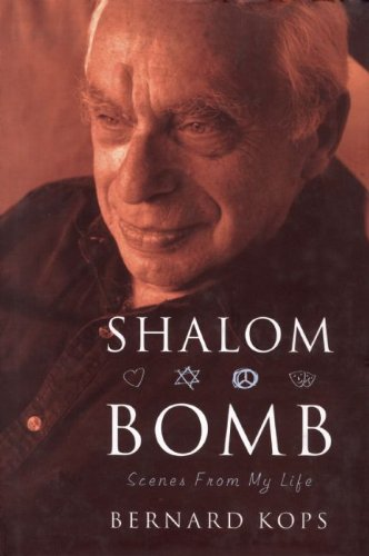 Shalom Bomb: Scenes from My Life: The Autobiography of Bernard Kops