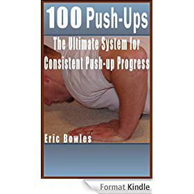 100 Push-Ups - The Ultimate System for Consistent Push-up Progress (English Edition)